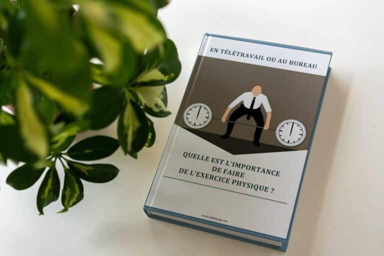 Télétravail ou Bureau quelle est l'importance de faire de l'exercice physique